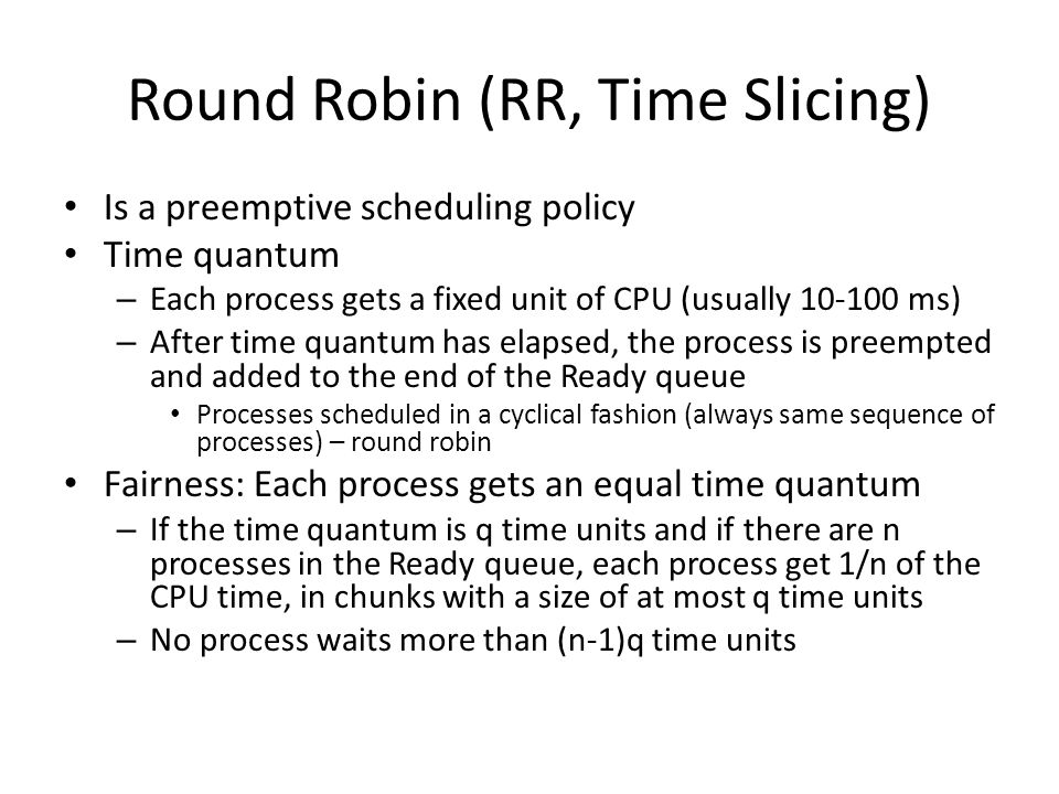 Round Robin (RR, Time Slicing)