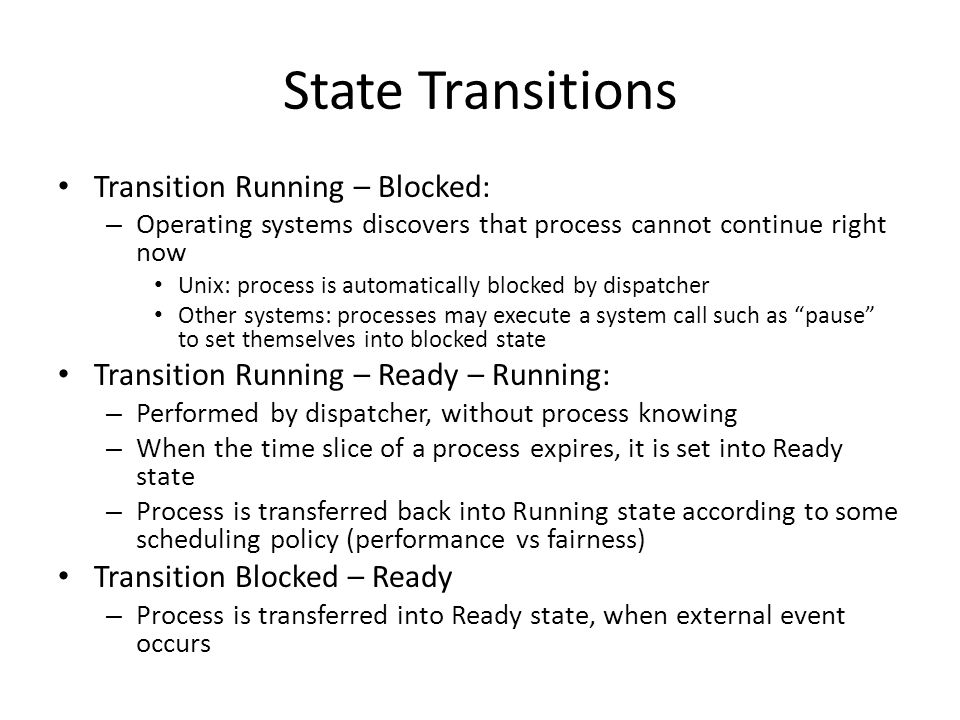 State Transitions Transition Running – Blocked: