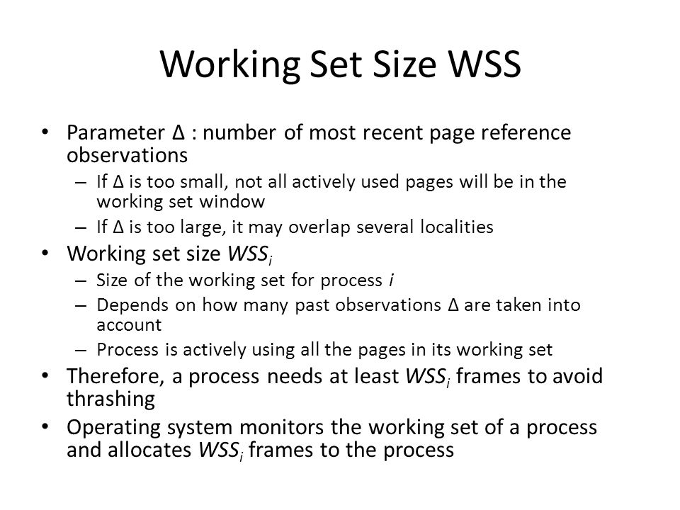 Working Set Size WSS Parameter Δ : number of most recent page reference observations.