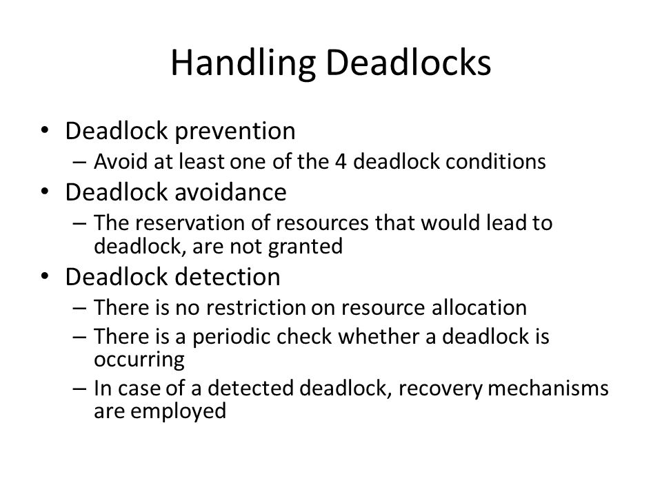 Handling Deadlocks Deadlock prevention Deadlock avoidance