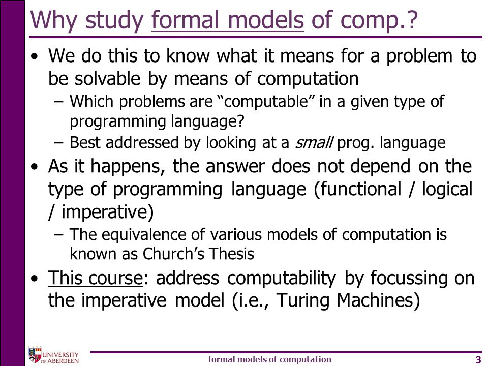 Why study formal models of comp.