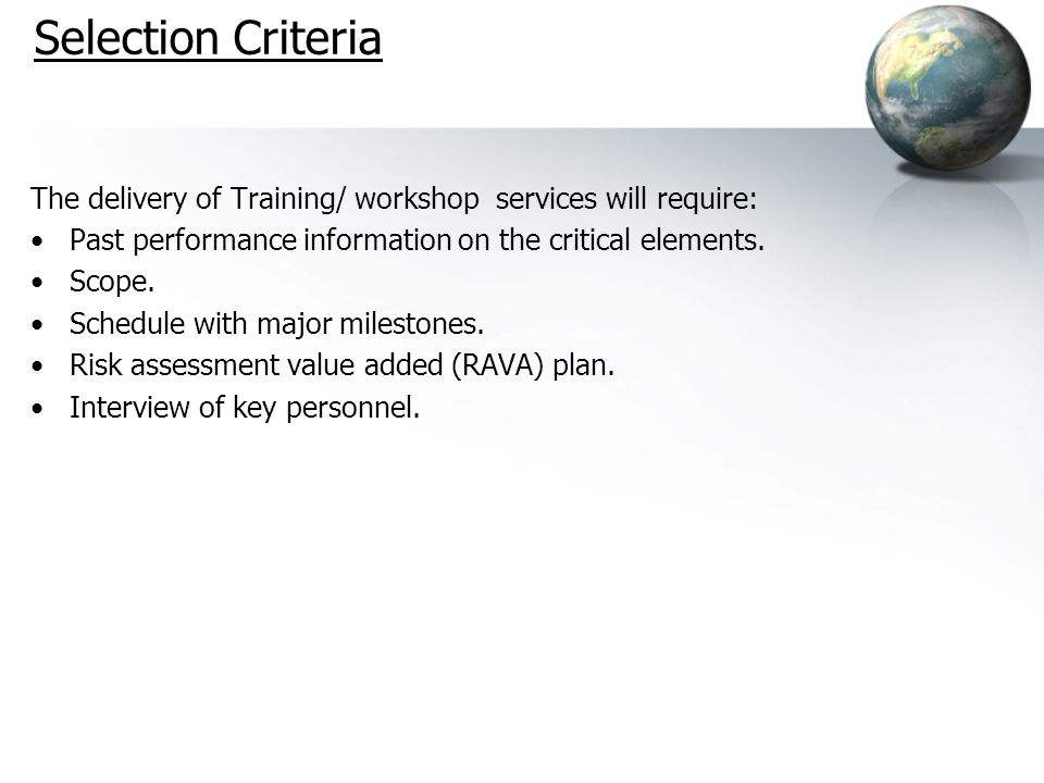 Selection CriteriaThe delivery of Training/ workshop services will require: Past performance information on the critical elements.