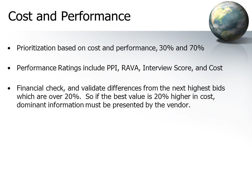 Cost and PerformancePrioritization based on cost and performance, 30% and 70% Performance Ratings include PPI, RAVA, Interview Score, and Cost.