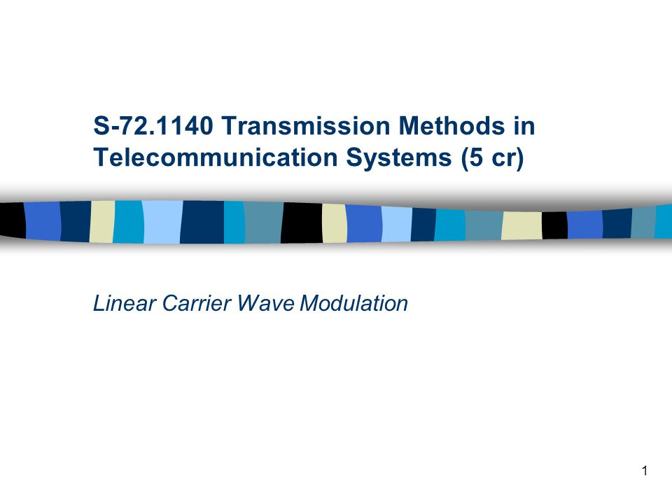 S Transmission Methods in Telecommunication Systems (5 cr)