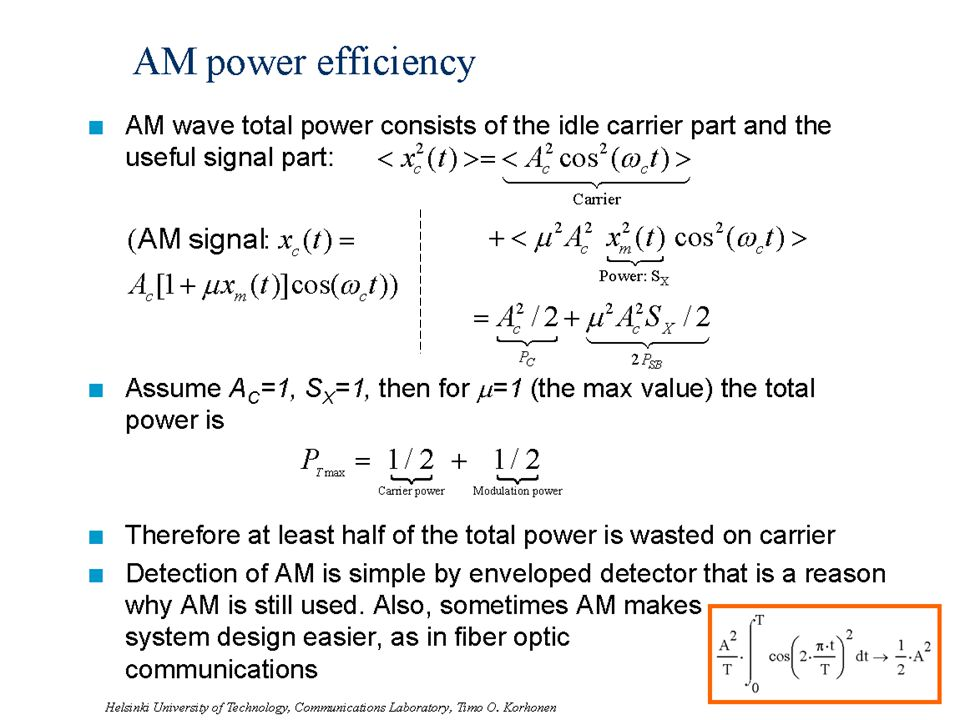 AM power efficiency AM wave total power consists of the idle carrier part and the useful signal part:
