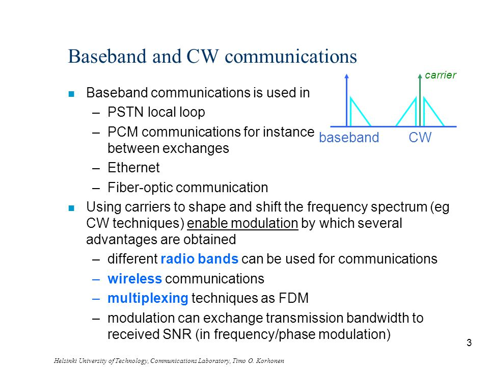 Baseband and CW communications