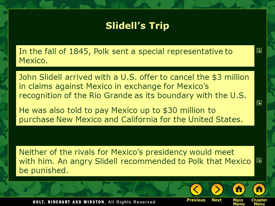 Slidell's Trip In the fall of 1845, Polk sent a special representative to Mexico.