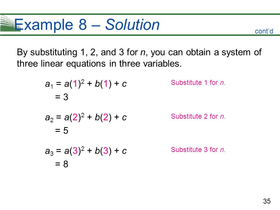 Example 8 – Solutioncont'd. By substituting 1, 2, and 3 for n, you can obtain a system of three linear equations in three variables.