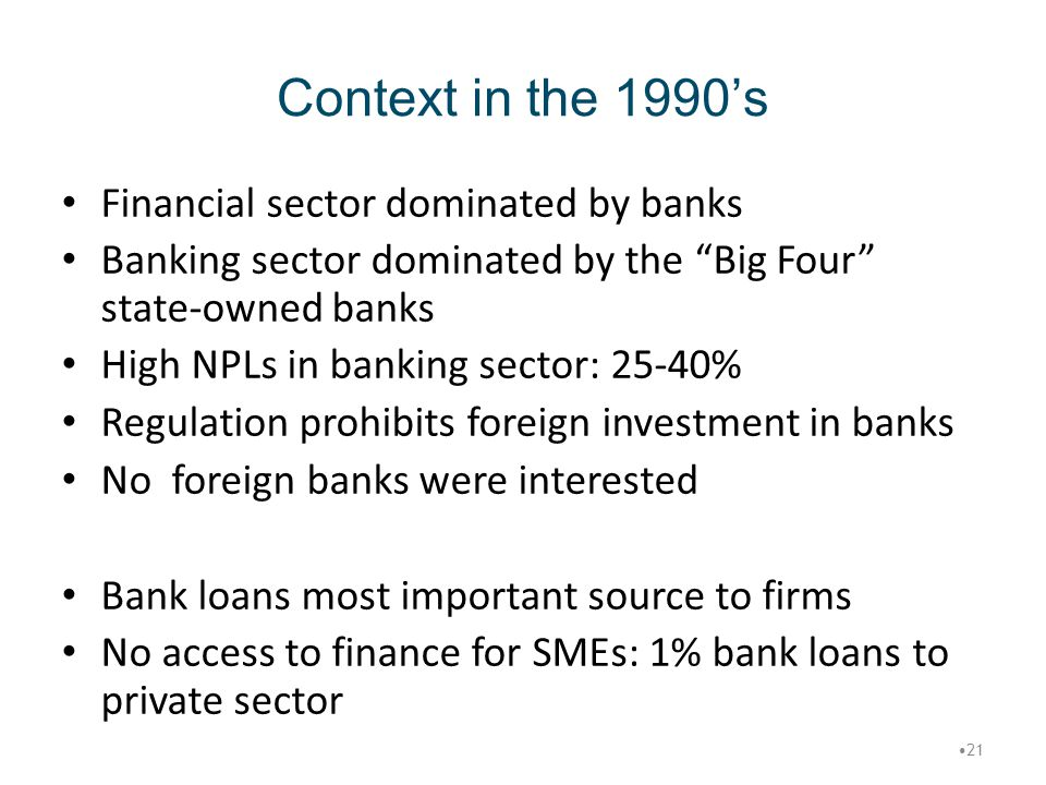 Context in the 1990's Financial sector dominated by banks
