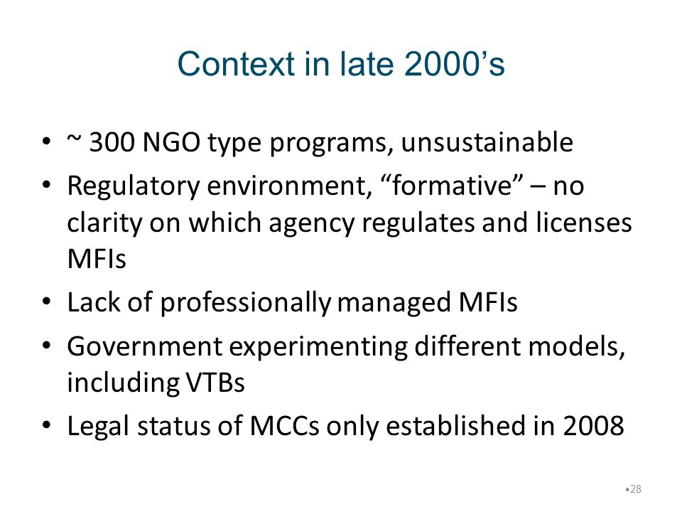Context in late 2000's ~ 300 NGO type programs, unsustainable