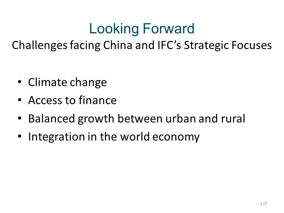 Looking Forward Challenges facing China and IFC's Strategic Focuses