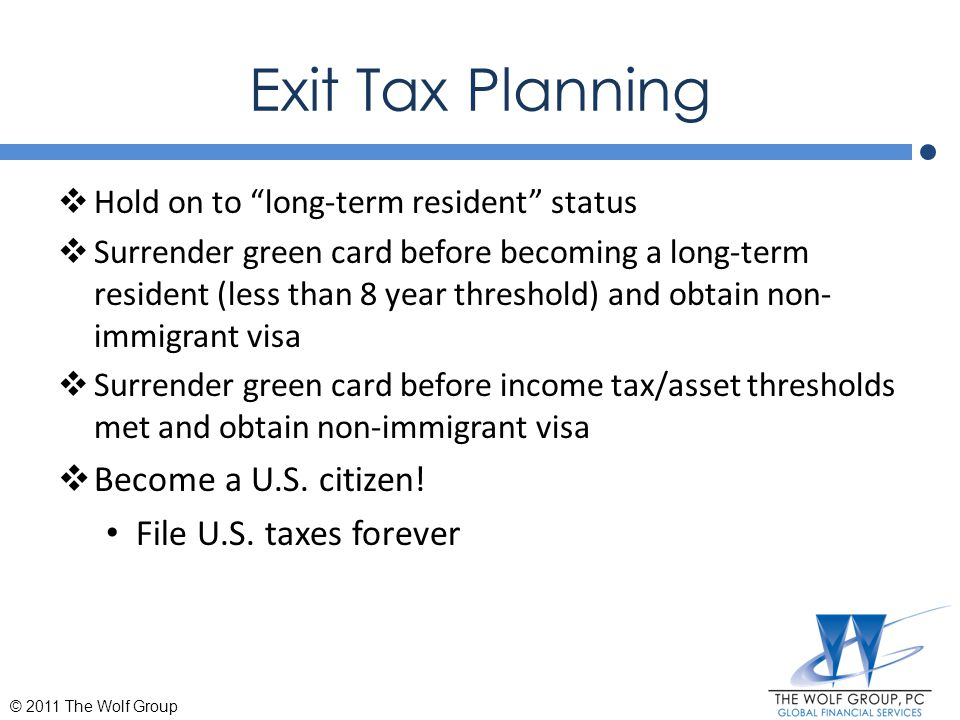 Exit Tax Planning Become a U.S. citizen! File U.S. taxes forever
