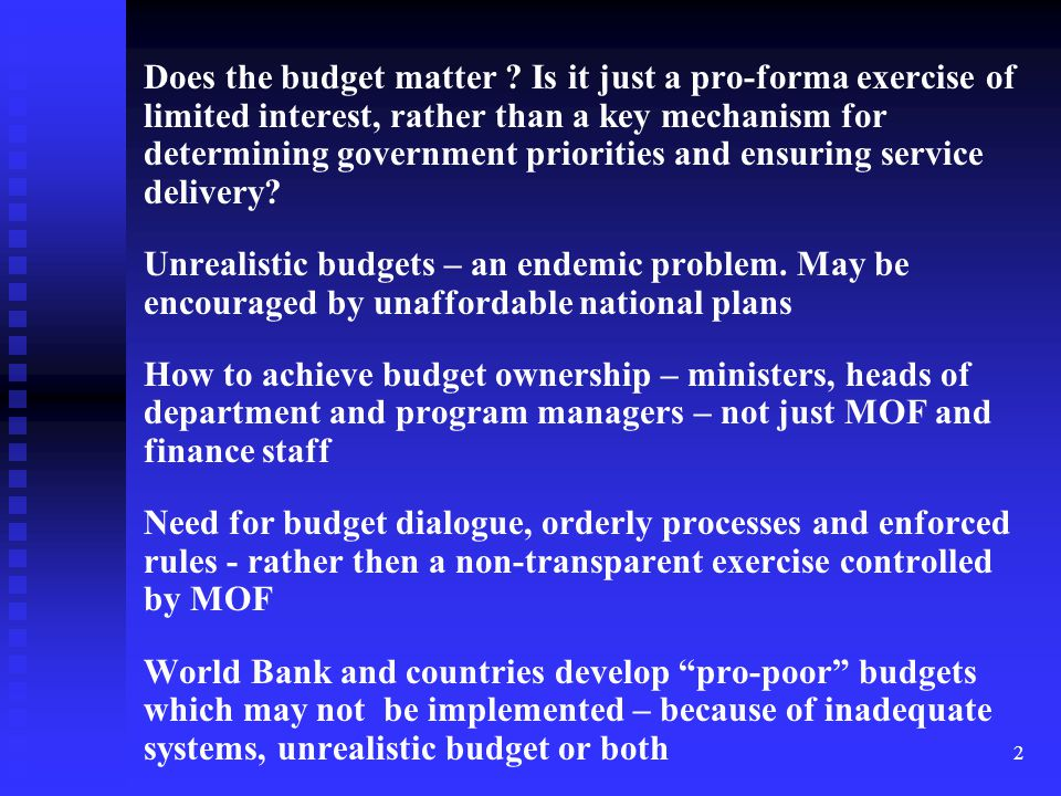 Does the budget matter Is it just a pro-forma exercise of limited interest, rather than a key mechanism for determining government priorities and ensuring service delivery