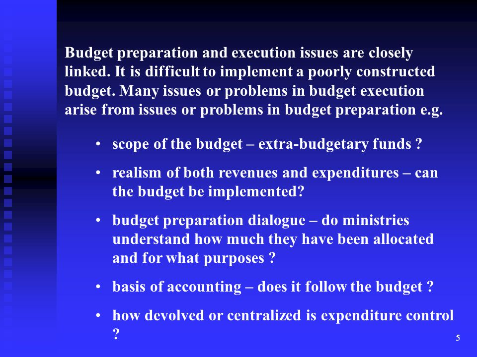 Budget preparation and execution issues are closely linked