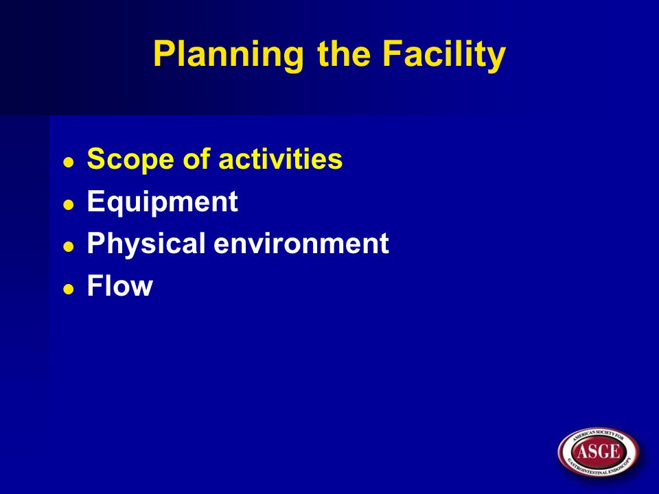 Planning the Facility Scope of activities Equipment
