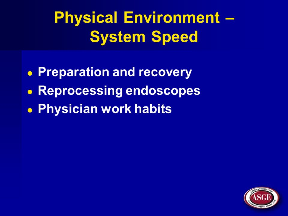 Physical Environment – System Speed