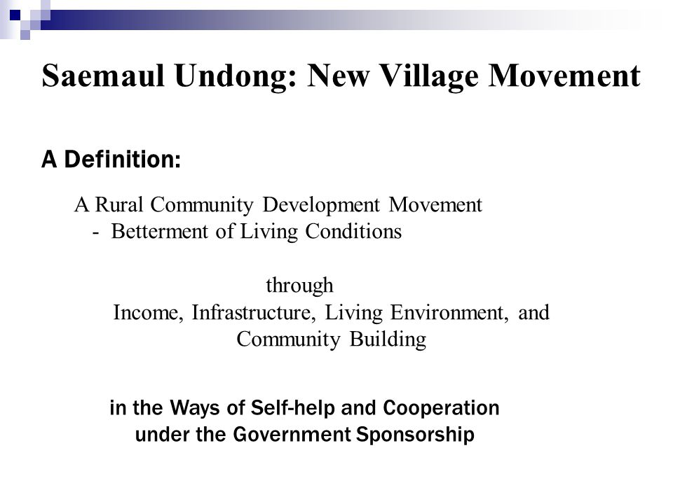 Saemaul Undong: New Village Movement A Definition: