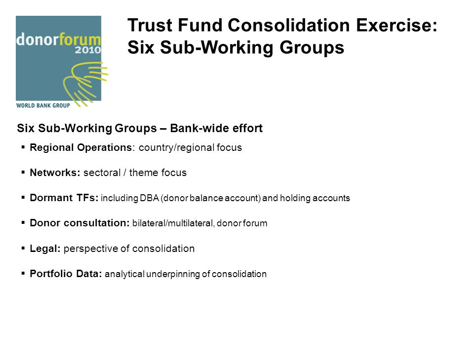 Trust Fund Consolidation Exercise: Six Sub-Working Groups