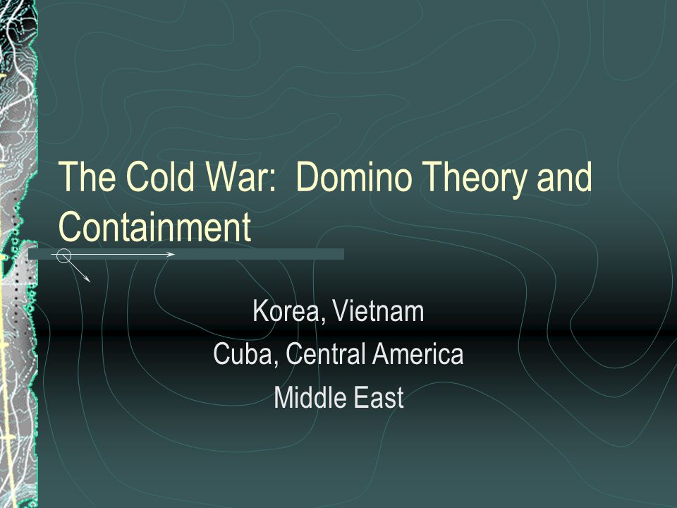 The Cold War: Domino Theory and Containment