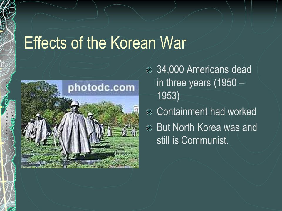 impacts of the korean war Impact of korean and vietnam war on us and ussr korean war us ussr • increased distrust towards communist countries such as ussr • defined the so-called truman.