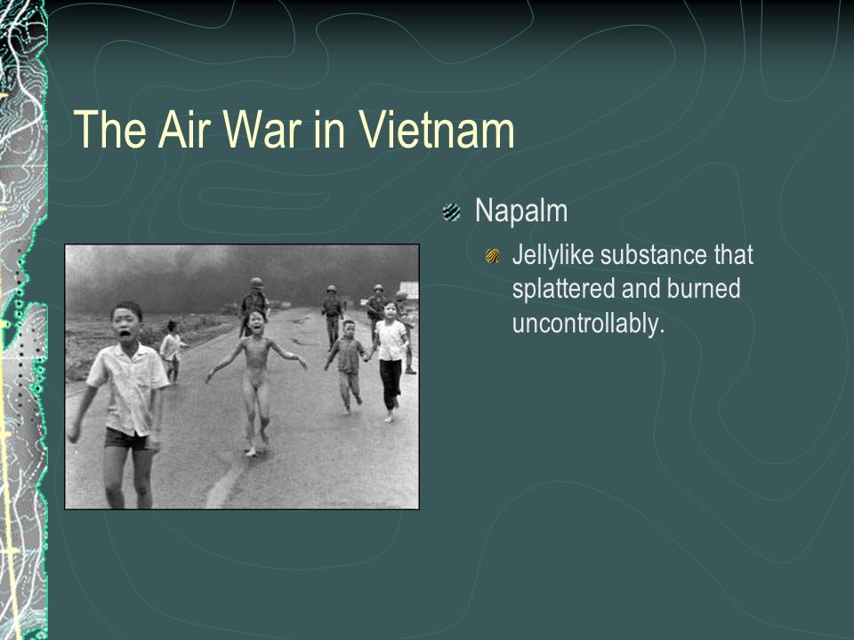 The Air War in Vietnam Napalm