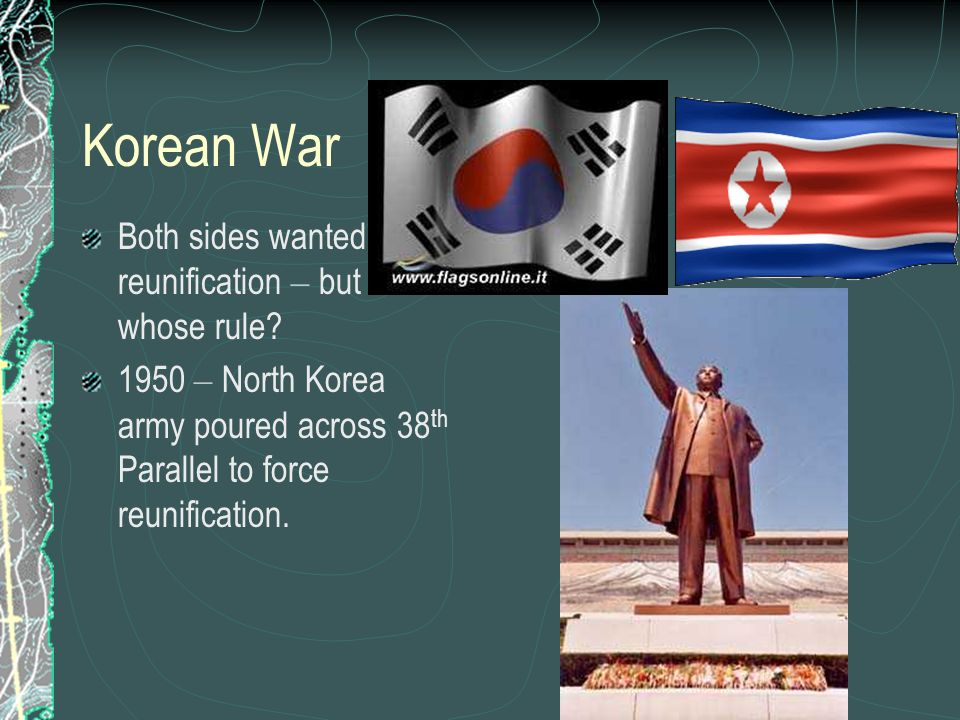 Korean War Both sides wanted reunification – but under whose rule
