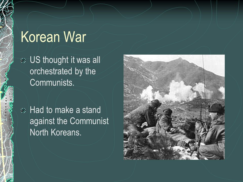 Korean War US thought it was all orchestrated by the Communists.