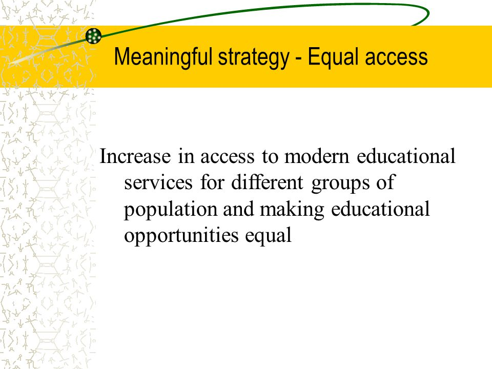 Meaningful strategy - Equal access