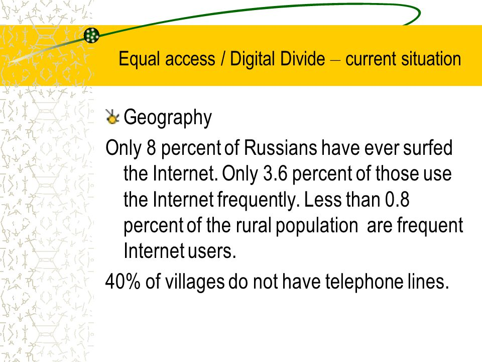 Equal access / Digital Divide – current situation