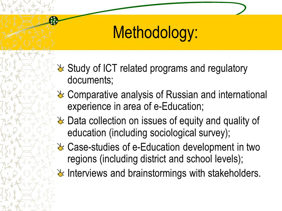 Methodology: Study of ICT related programs and regulatory documents;