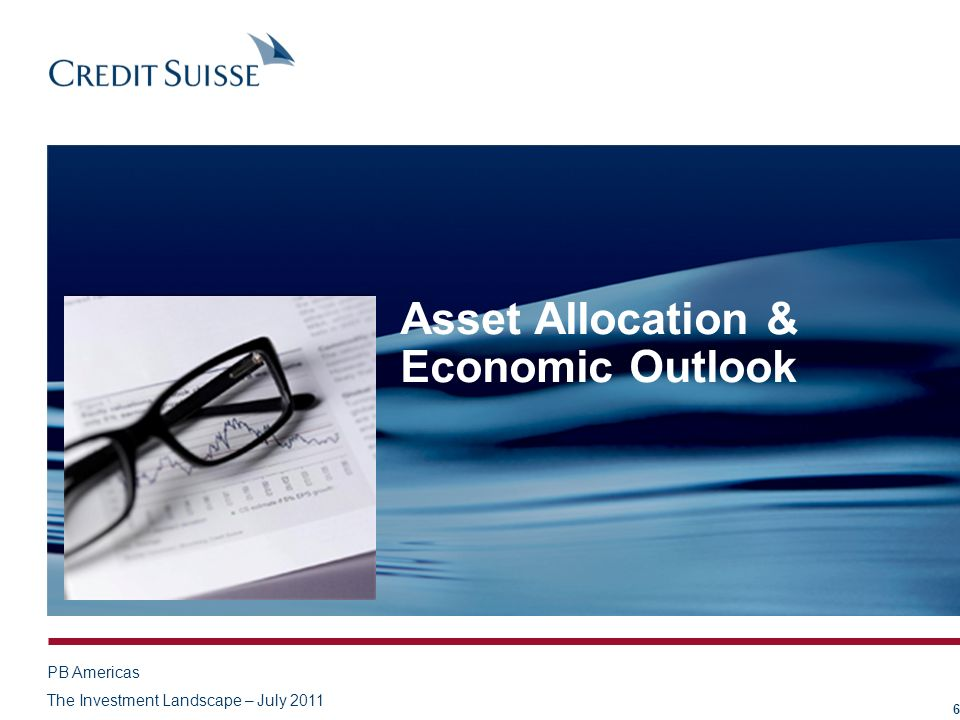 Asset Allocation & Economic Outlook 6