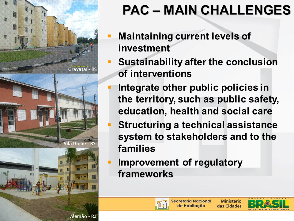 PAC – MAIN CHALLENGES Maintaining current levels of investment