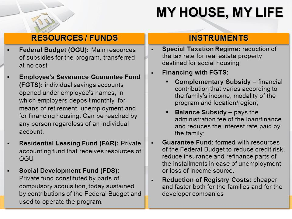 MY HOUSE, MY LIFE RESOURCES / FUNDS INSTRUMENTS