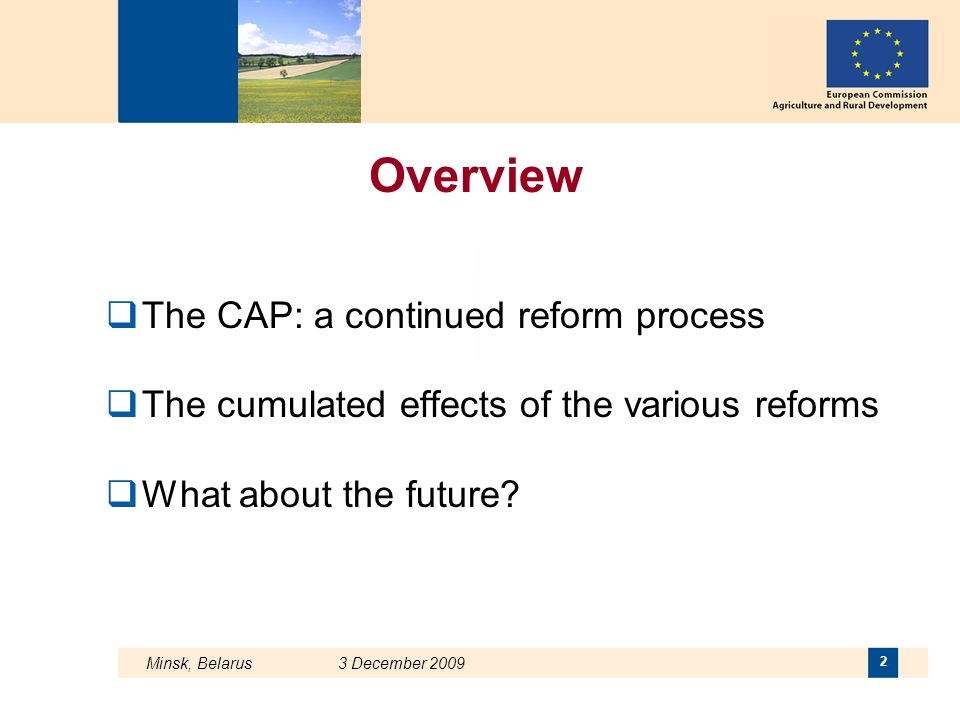 Overview The CAP: a continued reform process