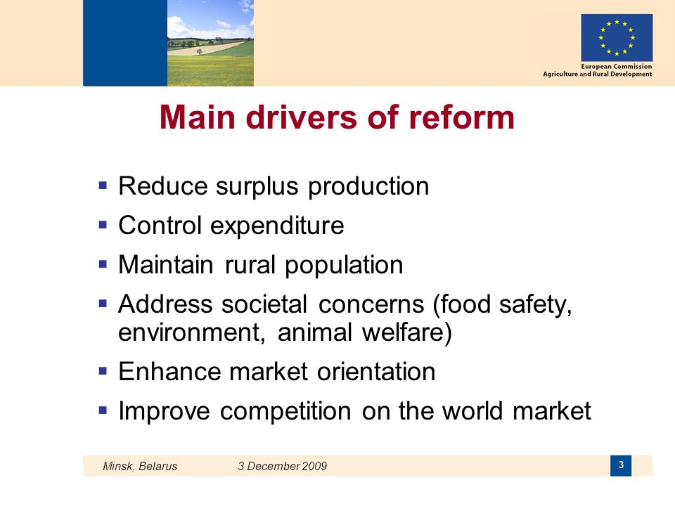 Main drivers of reform Reduce surplus production Control expenditure