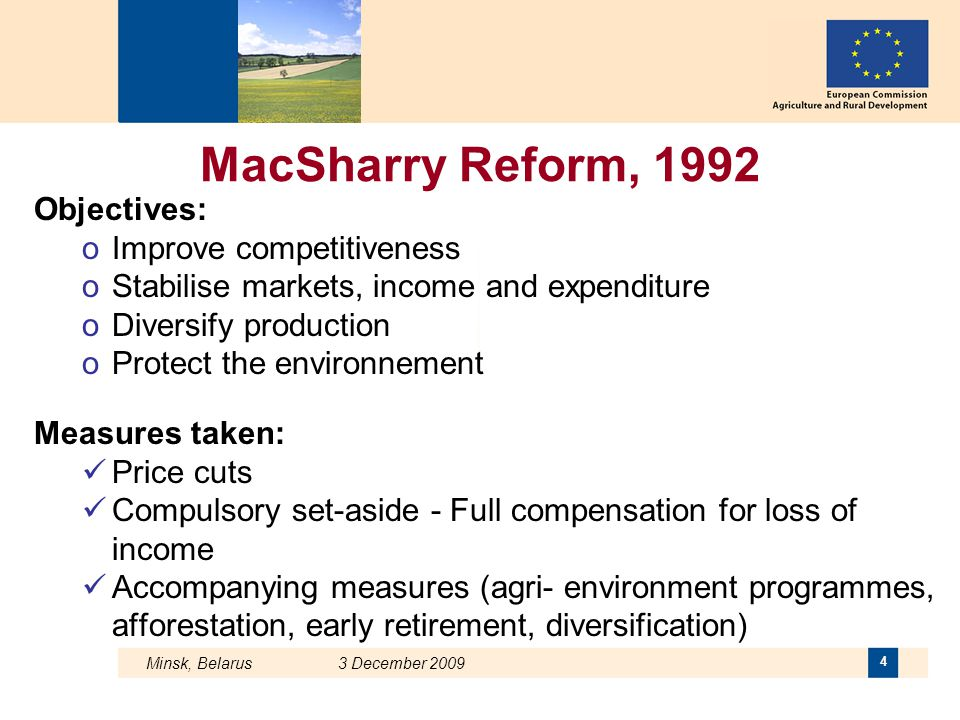 MacSharry Reform, 1992 Objectives: Improve competitiveness