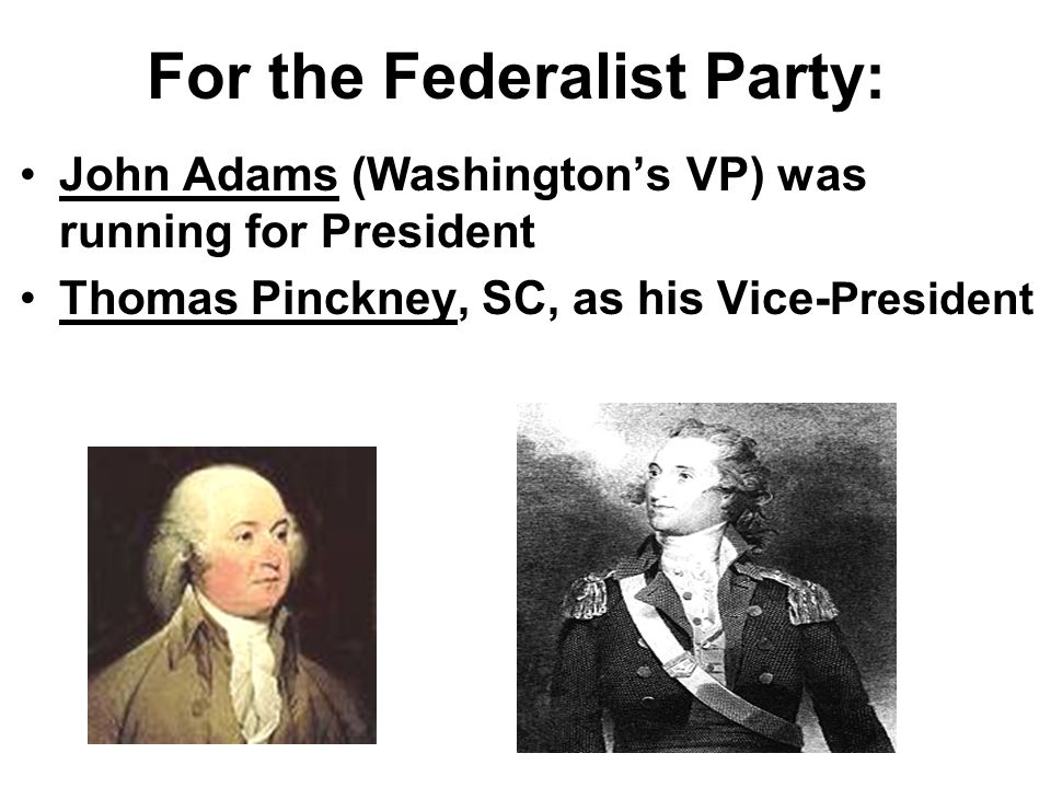 For the Federalist Party: