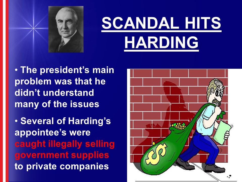 SCANDAL HITS HARDING The president's main problem was that he didn't understand many of the issues.