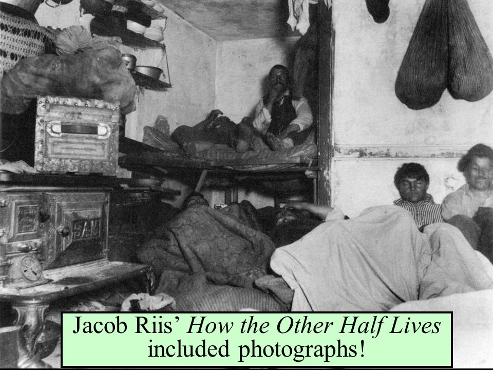 Jacob Riis' How the Other Half Lives included photographs!