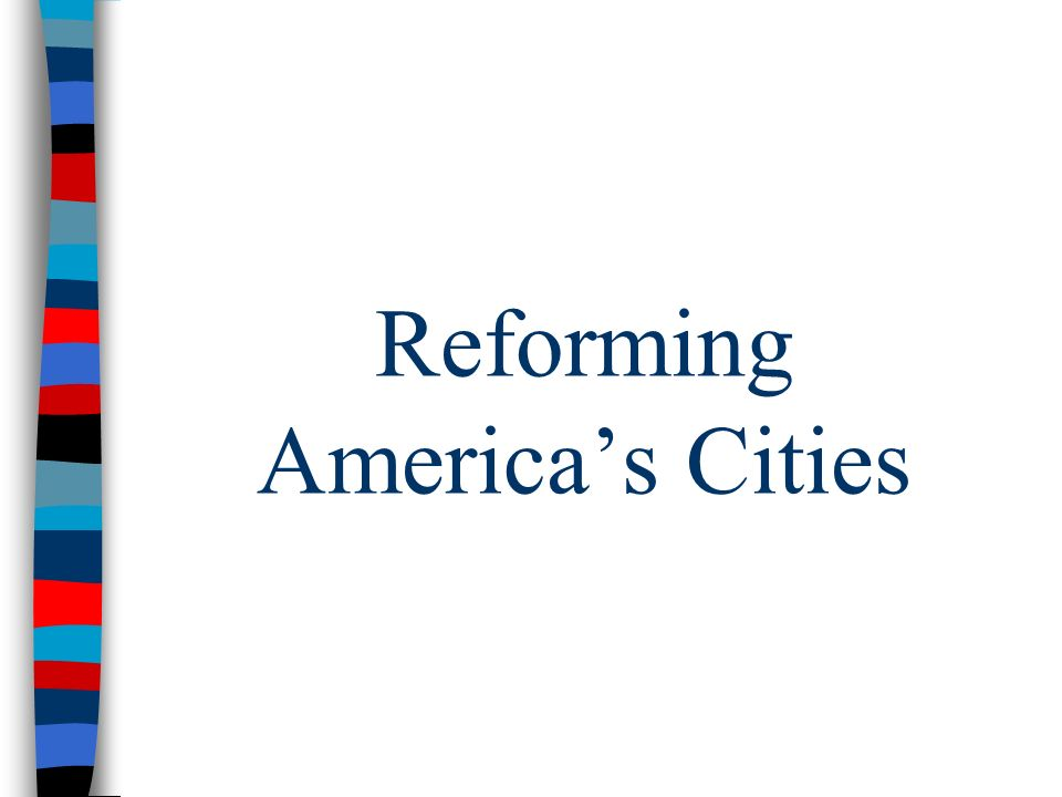 Reforming America's Cities