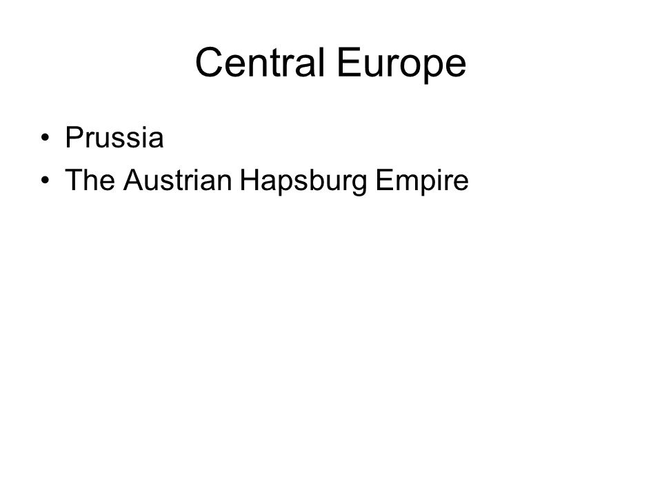 Central Europe Prussia The Austrian Hapsburg Empire
