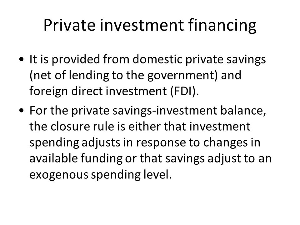 Private investment financing
