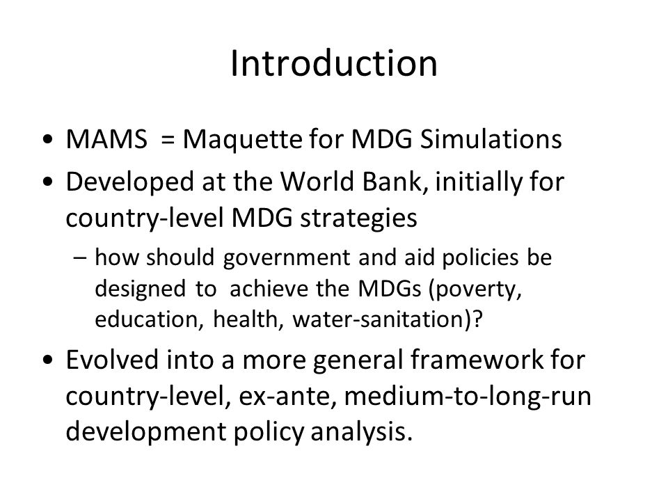Introduction MAMS = Maquette for MDG Simulations
