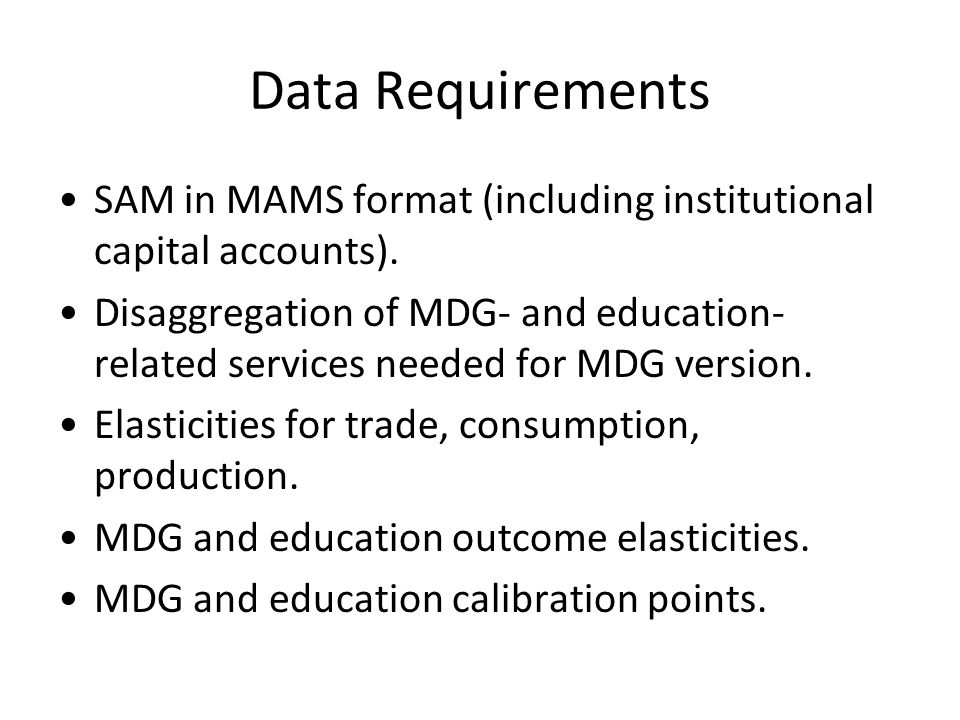 Data Requirements SAM in MAMS format (including institutional capital accounts).