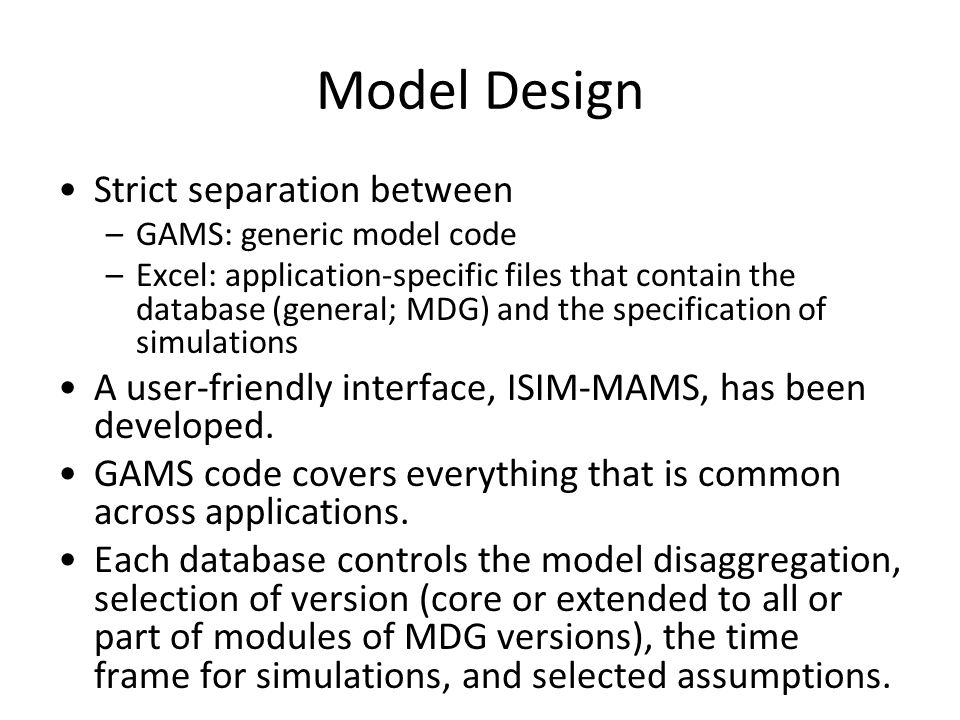 Model Design Strict separation between