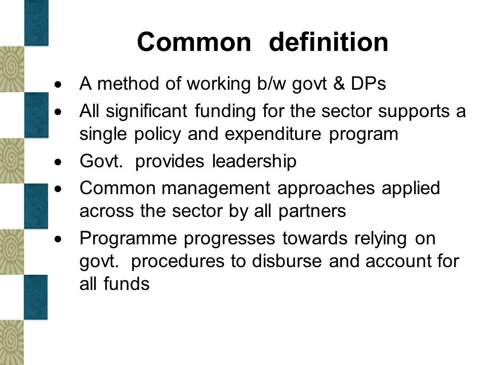 Common definition A method of working b/w govt & DPs
