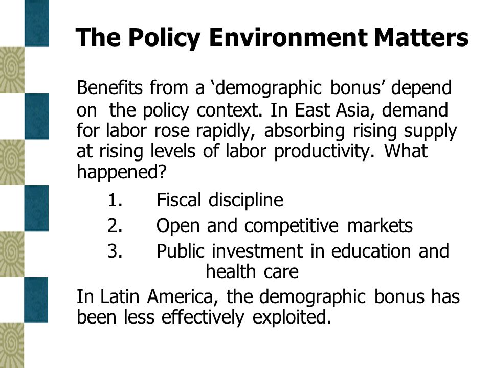 The Policy Environment Matters