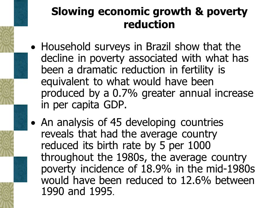 Slowing economic growth & poverty reduction