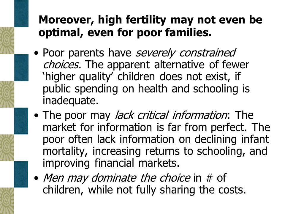 Moreover, high fertility may not even be optimal, even for poor families.