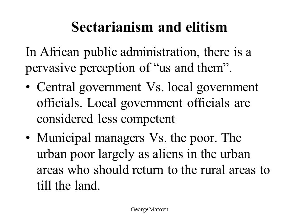 Sectarianism and elitism